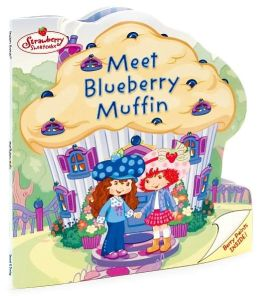 Meet Blueberry Muffin (Strawberry Shortcake Series)