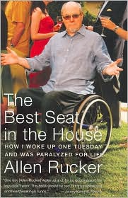 The Best Seat in the House: How I Woke Up One Tuesday and Was Paralyzed for Life