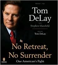 No Retreat, No Surrender: One American's Fight