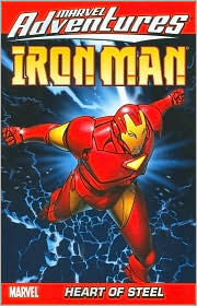 Marvel Adventures Iron Man, Vol. 1: Heart of Steel (v. 1) Fred Van Lente and James Cordeiro