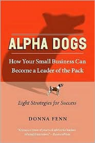 Alpha Dogs: How Your Small Business Can Become a Leader of the Pack