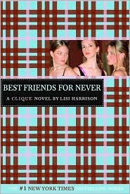 Best Friends for Never (Clique Series #2)