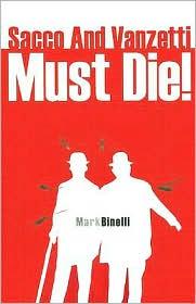 Sacco and Vanzetti Must Die!
