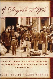 People at War: Civilians and Soldiers in America's Civil War, 1854-1877