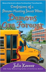 Demons Are Forever: Confessions of a Demon-Hunting Soccer Mom (Demon-Hunting Soccer Mom Series #3)