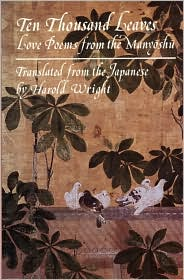 Ten Thousand Leaves: Love Poems from the Manyoshu