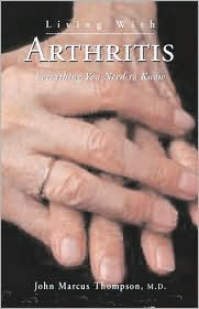 Living with Arthritis (Your Personal Health Series): Everything You Need to Know