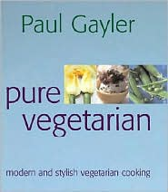 Pure Vegetarian: Modern and Stylish Vegetarian Cooking
