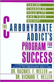 Carbohydrate Addict's Program for Success: Taking Control of Your Life and Your Weight