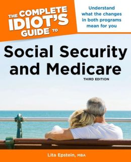 The Complete Idiot's Guide to Social Security & Medicare, 3rd Edition