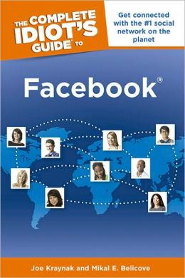 The Complete Idiot's Guide to Facebook