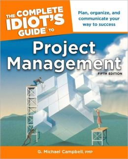 The Complete Idiot's Guide to Project Management: 5th Edition: CIG to Project Management, 5E