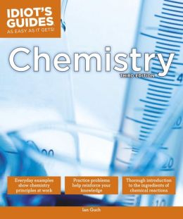 The Complete Idiot's Guide to Chemistry, 3rd Edition