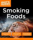 Book Cover Image. Title: The Complete Idiot's Guide to Smoking Foods, Author: Ted Reader