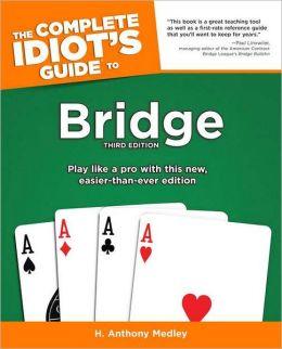 The Complete Idiot's Guide To Bridge, 3e