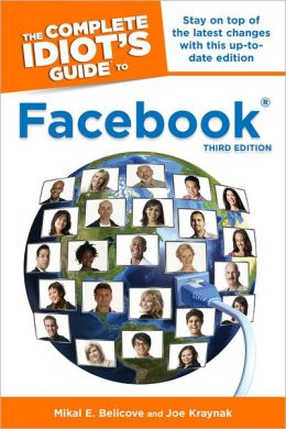The Complete Idiot's Guide to Facebook, 3E