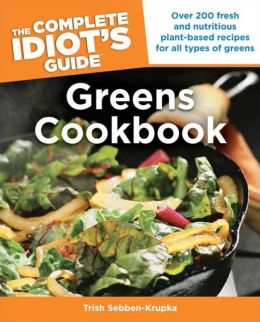 The Complete Idiot's Guide Greens Cookbook
