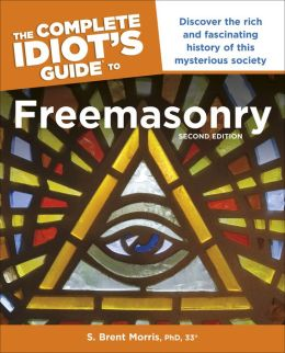 The Complete Idiot's Guide to Freemasonry, Second Edition