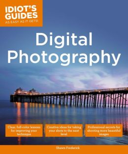 Idiot's Guides: Digital Photography (PagePerfect NOOK Book)