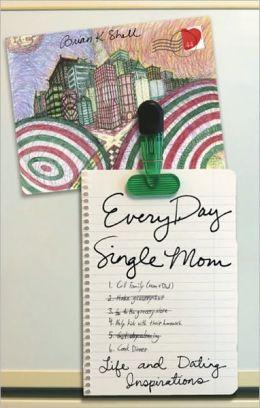 Everyday Single Mom