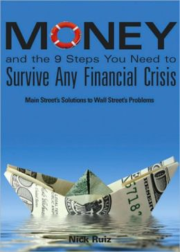 Money and the 9 Steps You Need to Survive Any Financial Crisis
