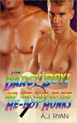The Darcy Boys and the Case of the He-Bot Hunks