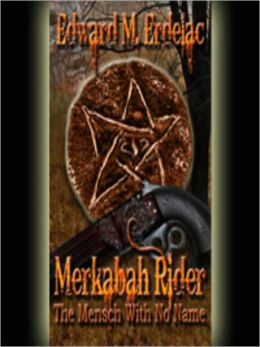 The Mensch With No Name: Merkabah Rider novella collection Volume 2