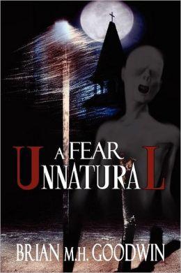 A Fear Unnatural