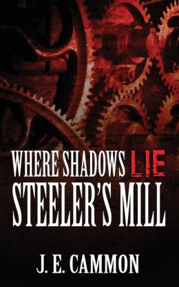 Where Shadows Lie: Steeler's Mill