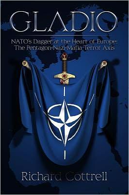 Gladio: NATO's Dagger at the Heart of Europe: The Pentagon-Nazi-Mafia Terror Axis
