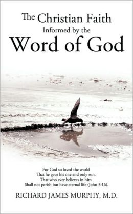 The Christian Faith Informed By The Word Of God