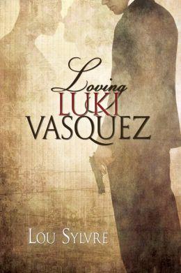 Loving Luki Vasquez
