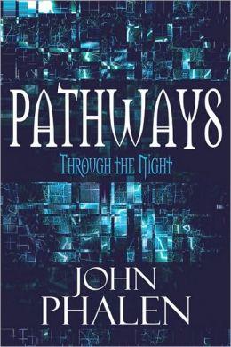 Pathways: Through the Night