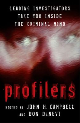 Profilers: Leading Investigators Take You Inside The Criminal Mind