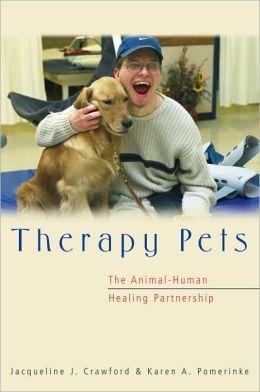 Therapy Pets: The Animal-Human Healing Partnership