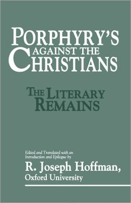 Porphyry's Against the Christians: The Literary Remains