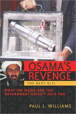 Osama's Revenge: THE NEXT 9/11: What the Media and the Government Haven't Told You
