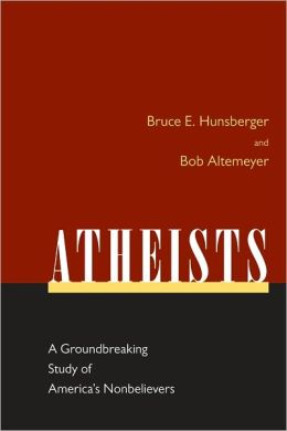 Atheists: A Groundbreaking Study of America's Nonbelievers