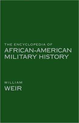 Encyclopedia of African American Military History, The