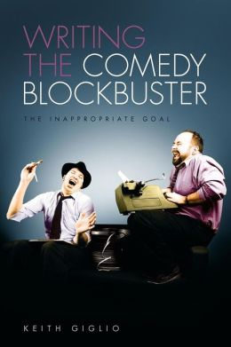 Writing the Comedy Blockbuster: The Inappropriate Goal