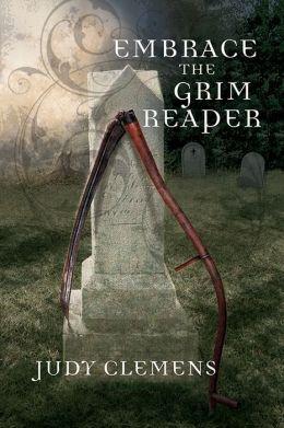 Embrace the Grim Reaper: A Grim Reaper Mystery