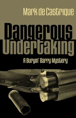 Dangerous Undertaking: A Buryin' Barry Mystery