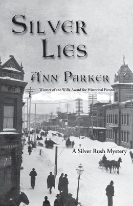 Silver Lies: A Silver Rush Mystery #1