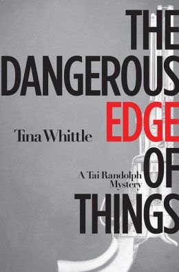 The Dangerous Edge of Things: A Tai Randolph Mystery
