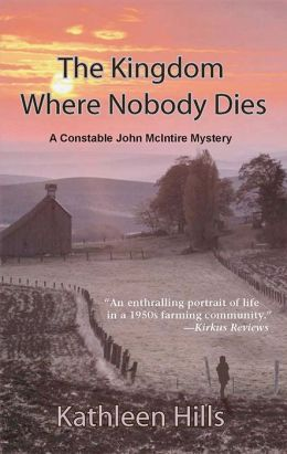 The Kingdom Where Nobody Dies: A John McIntire Mystery #4