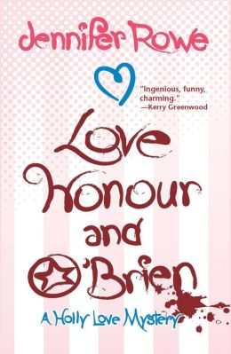 Love, Honour, and O'Brien: A Holly Love Mystery