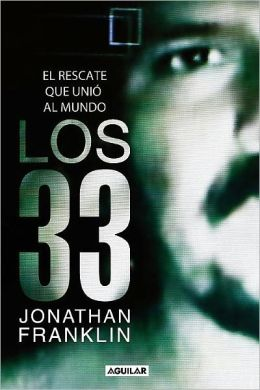 Los 33 (33 Men: Inside the Miraculous Survival and Dramatic Rescue of the Chilean Miners)