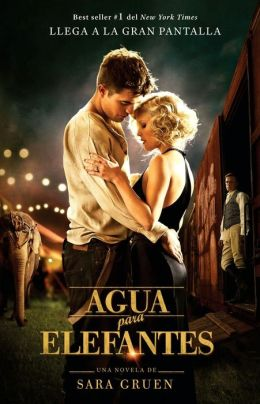 Agua para elefantes (Water for Elephants - Movie tie-in)