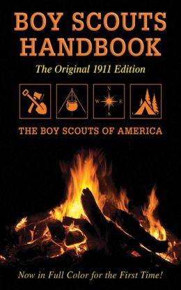 Boy Scouts Handbook: Original 1911 Edition
