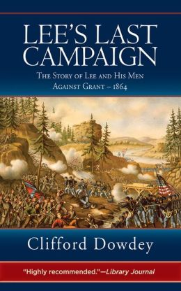 Lee's Last Campaign: The Story of Lee and His Men Against Grant-1864